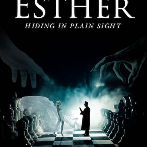 Timothy E. Enders's New Book 'Esther: Hiding in Plain Sight' is a Fascinating Exploration of an Understated Biblical Drama.