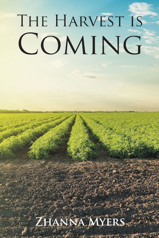 Zhanna Myers' New Book, 'The Harvest is Coming', is a Profound Handbook of the True-to-Life Encounter of the Author With God Telling Her Something Through Her Dreams