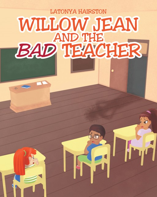 Author Latonya Hairston's New Book 'Willow Jean and the Bad Teacher' is the Story of a Little Girl's Encounter With a Nasty Teacher