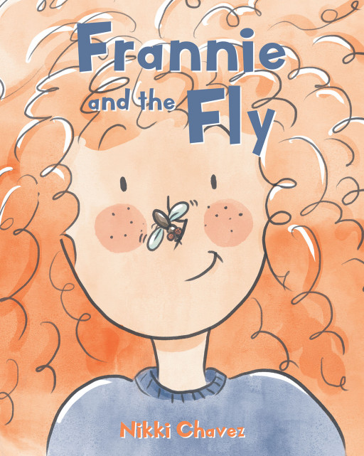 Nikki Chavez's New Book 'Frannie And The Fly' Is An Enjoyable Story About A Little Girl Who Gets Annoyed By A Buzzing Fly