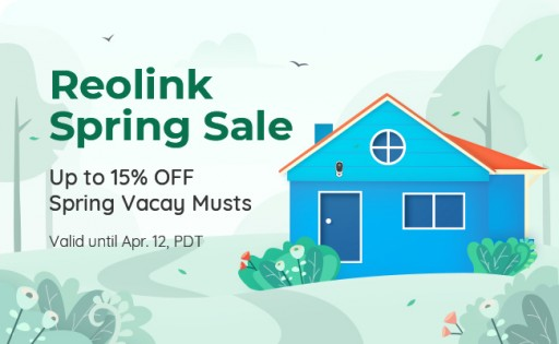 Reolink Launches Spring Sales 2019 on Security Camera Best Sellers to Protect Spring Joy