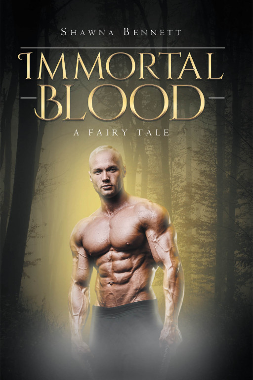 Shawna Bennett's New Book 'Immortal Blood' is a Fantasy Novel That Ventures Into a Realm Vulnerable to a Cruel Evil