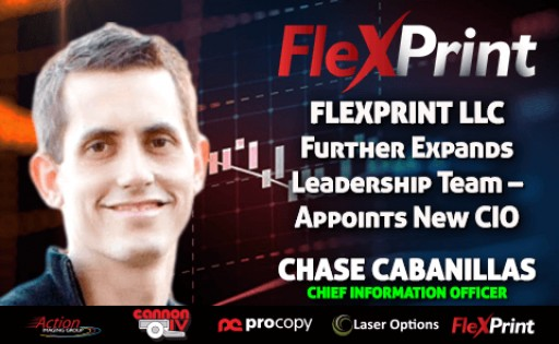 FlexPrint LLC Further Expands Leadership Team - Appoints New CIO