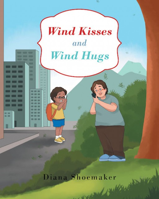 Diana Shoemaker's New Book, 'Wind Kisses and Wind Hugs' is a Delightful Story That Touches the Heart of the Readers