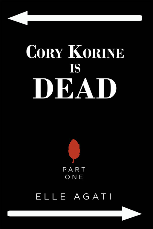 Elle Agati's New Book 'Cory Korine is Dead' Begins Cory's Thrilling Adventure of Saving Humanity While Questioning Mankind's Own Existence