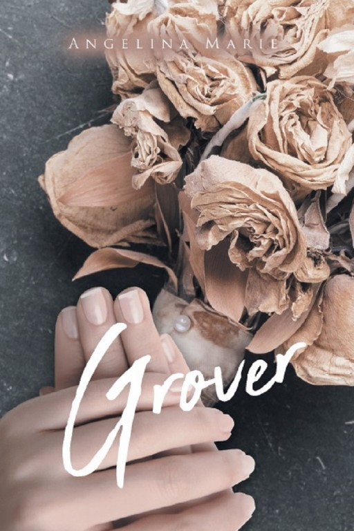 Author Angelina Marie's New Book 'Grover' is the Shocking Story of a Group of Teenagers Who Get Roped Into a Deadly Drug Business
