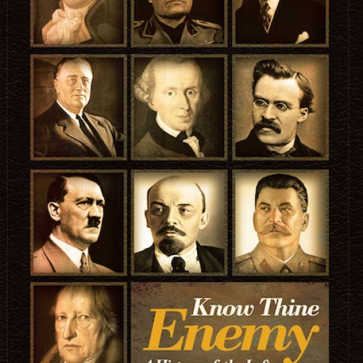 Mark L. Melcher and Stephen R. Soukup's New Book 'Know Thine Enemy: A History of the Left' is an In-Depth Read That Traces Leftists and Their Agenda in the Societal Structure.