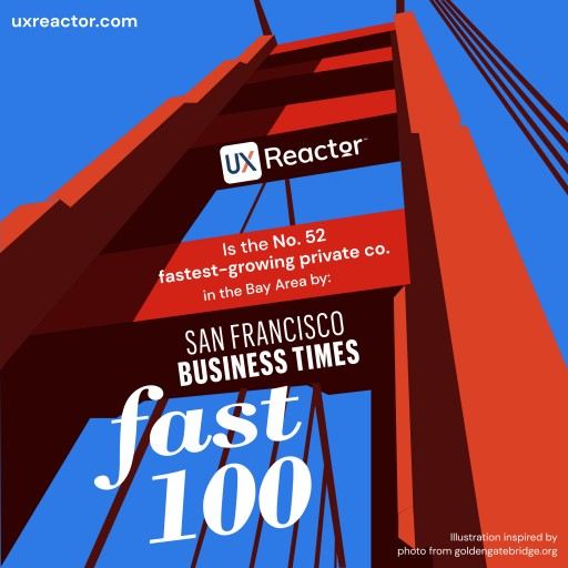 UXReactor is the 52nd Fastest-Growing Private Company in the San Francisco Bay Area