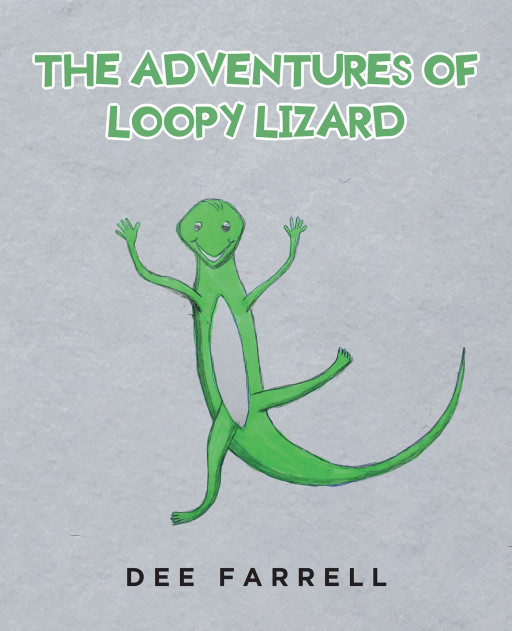 Dee Farrell's New Book 'The Adventures of Loopy Lizard' is a Valiant Tale of a Lizard in Its Fun Adventures With a Family That Took It Home