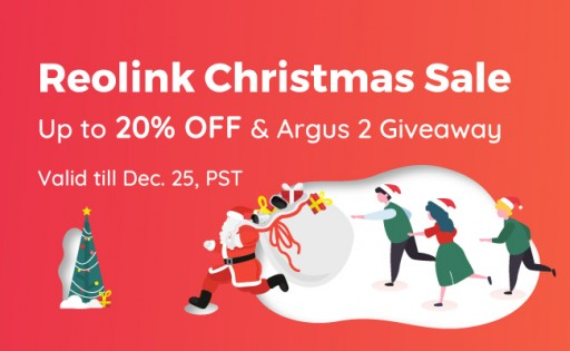 Reolink Christmas Sales 2018 Provide Up to 20% Off Cool Smart Home Cameras & Free Gifts