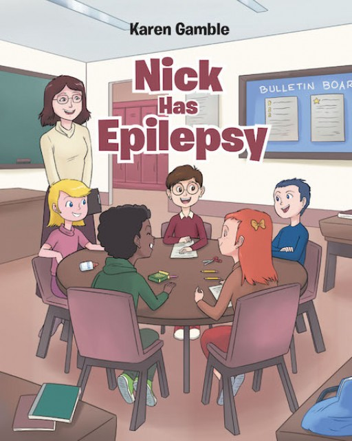 Karen Gamble's New Book, 'Nick Has Epilepsy', is an Illustrated Read That Inspires Understanding of Epilepsy for Children and Adults