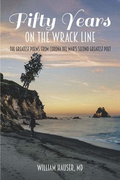 Dr. William Hauser's New Book 'Fifty Years on the Wrack Line' is an Expressive Journey of Life's True Meaning as Told by the Waves and Sands of the Seas