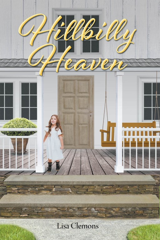 Lisa Clemons's New Book 'Hillbilly Heaven' is a Captivating Tale of a Young Girl's Welcoming Life With Her Grandmother