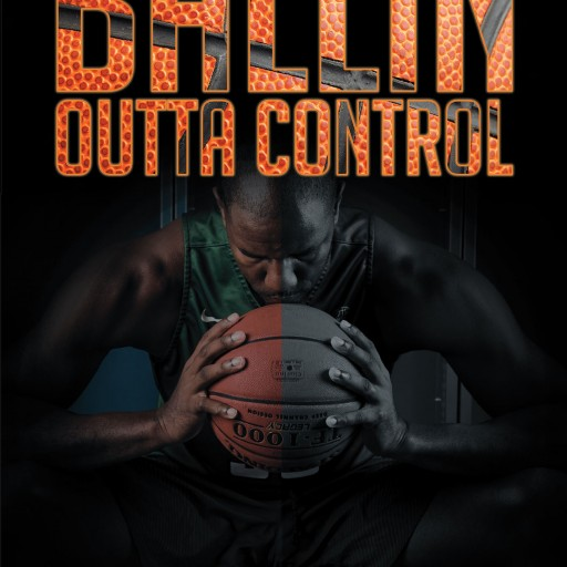 "Sullivan Phillips's New Book ""Ballin Outta Control"" is the True Story of a Young Man Blinded Success but Destined to Lead Others to a Righteous Life."