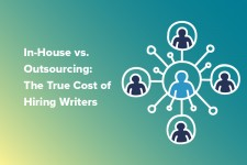 in-house vs. outsourcing: the true cost of hiring writers