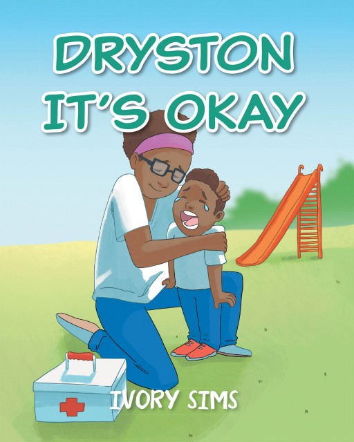 Ivory Sims's New Book 'Dryston It's Okay' is a Compelling Account That Talks About an Adorable Mother and Child Story
