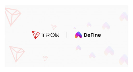 DeFine and Tron Form Strategic Partnership to Build NFT Ecosystem and Bring Social Profile System on Tron Network
