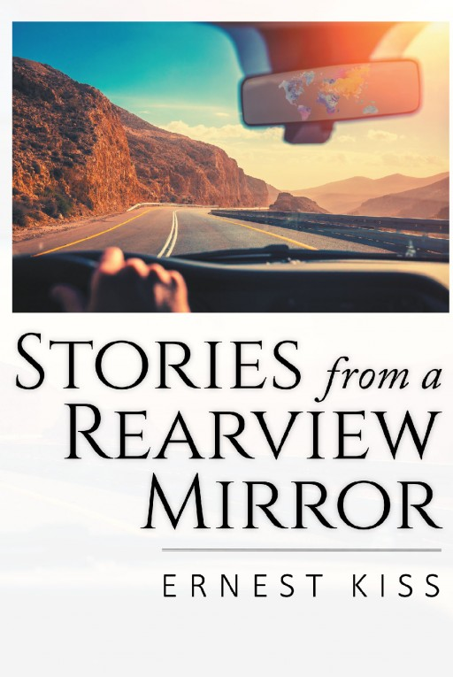 'Stories From a Rearview Mirror' by Ernest Kiss is the Autobiography Detailing His Escape Through the Iron Curtain to Reunite With His Family in America