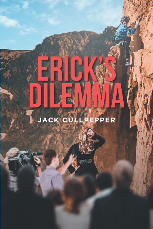 Jack Cullpepper's New Book 'Erick's Dilemma' is a Riveting Fiction About Making Decisions, Setting Priorities, and Knowing What Should Be Done