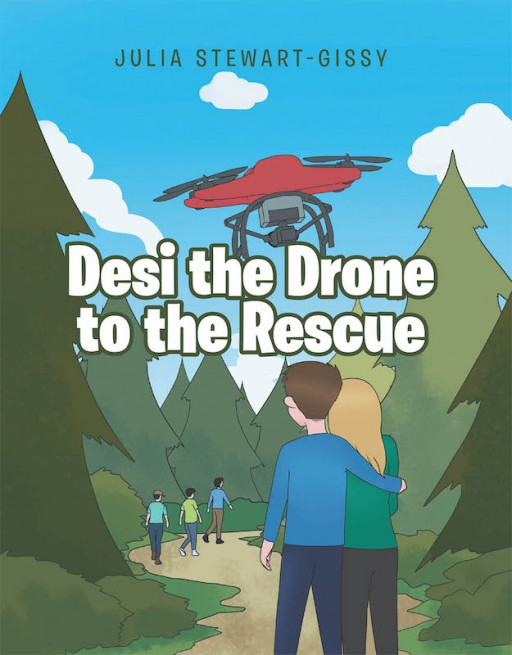 Julia Stewart-Gissy's New Book 'Desi the Drone to the Rescue' is a Heartwarming Tale of a Neglected Toy Who Saves a Young Lost Boy