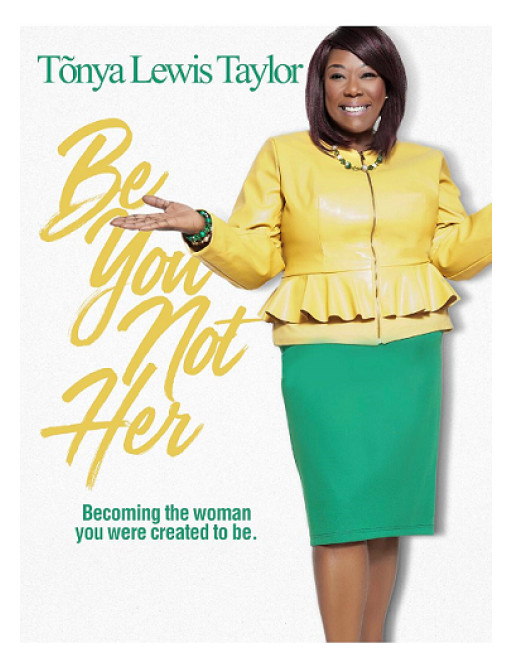 'Be You Not Her' - Author Tonya Lewis Taylor Blazes Her Own Trail For Women's History Month