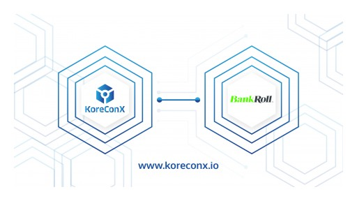 KoreConX Joins Forces With BankRoll