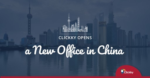 Clickky Expands to China With the New Office Opening