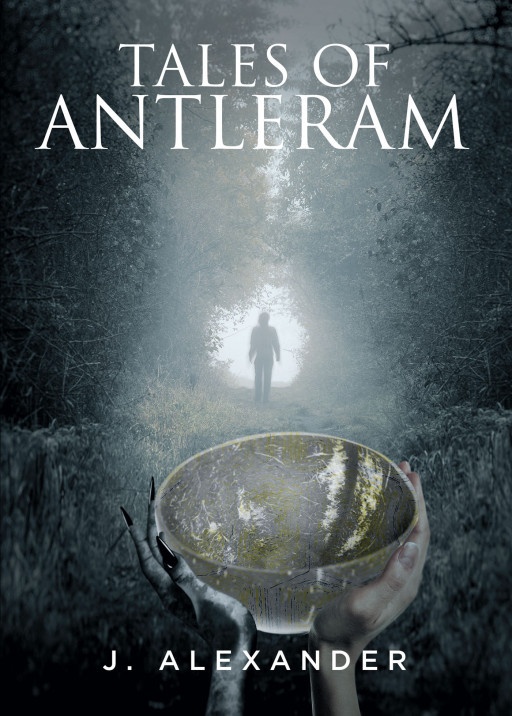 J. Alexander's New Book 'Tales of Antleram' Speaks About an Endearing Journey of Two Men in Love in a World That Doesn't Let Them Be.