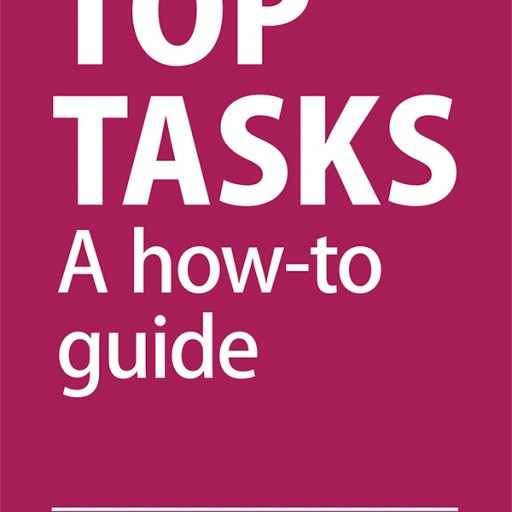 Top Tasks: A User Experience (UX) and Customer Experience (CX) Model for Better Understanding Customers' Needs
