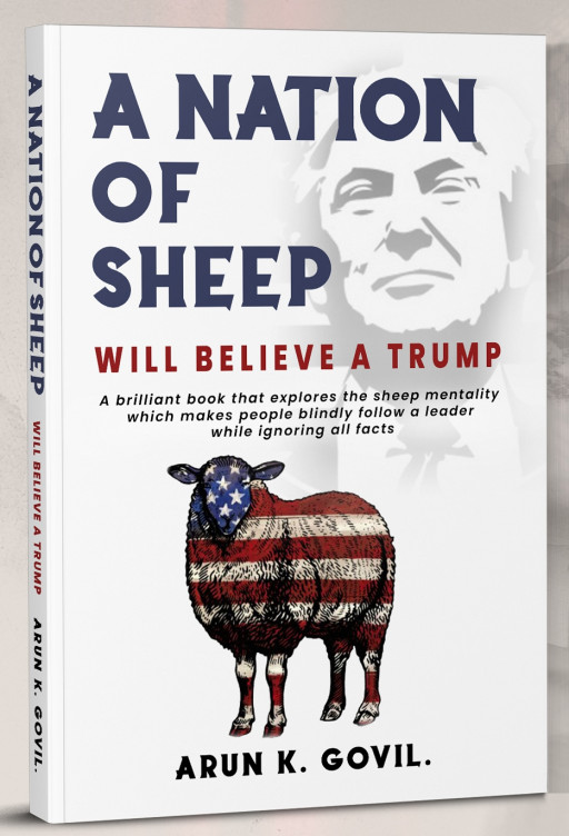 A New Book 'A Nation of Sheep Will Believe a Trump' Analyzes How America is Threatening Its Own Democracy