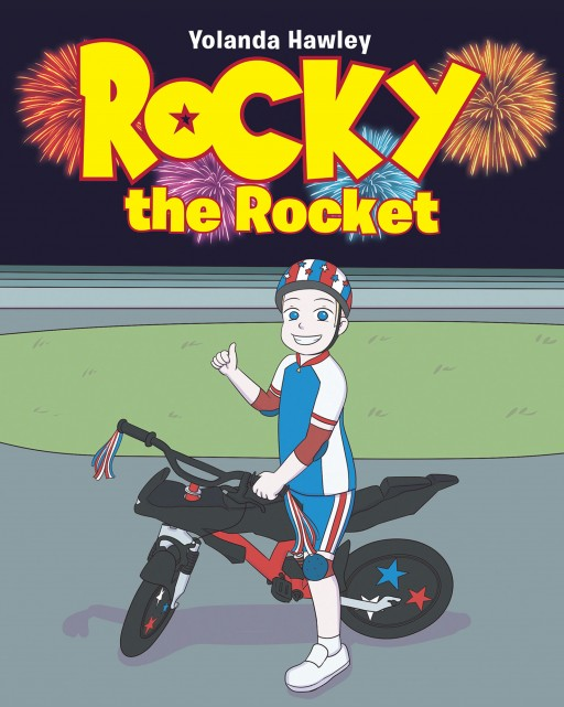"Yolanda Hawley's New Book ""Rocky the Rocket"" is a Lovely Tale About a Boy's Life of Faith and Determination That Brings Joy to His Loved Ones"