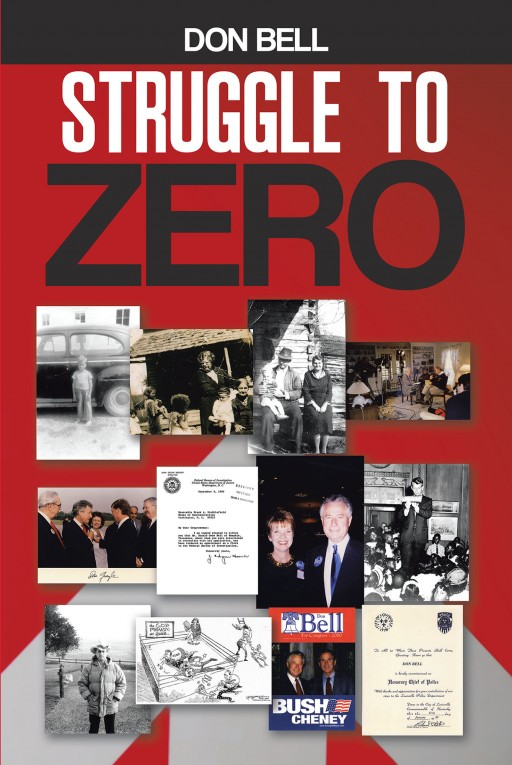 Don Bell's New Book 'Struggle to Zero' Witnesses How One Man Navigates Himself Through the Towering Riches and Chaos in the World