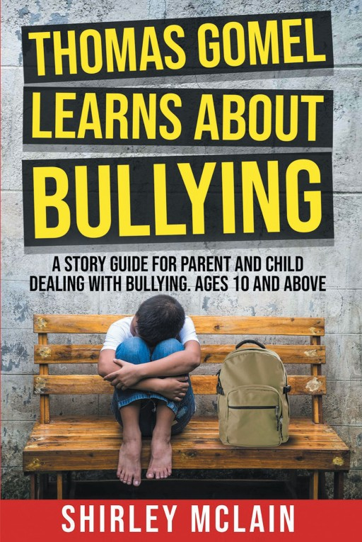 Shirley McLain's New Book 'Thomas Gomel Learns About Bullying' is a Wonderful Tale About Bullying, Courage, and Standing Up for Oneself the Right Way