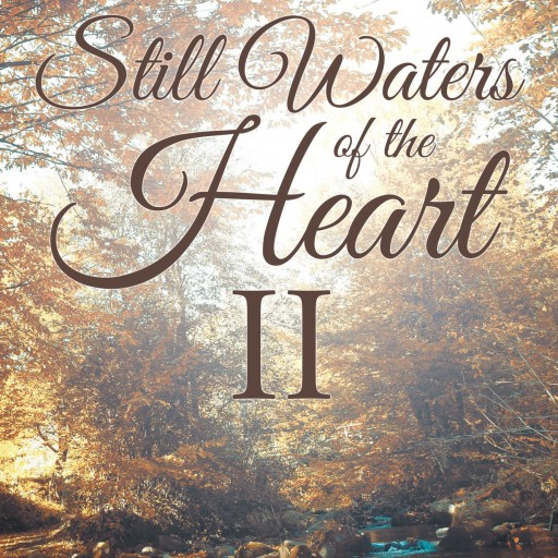 "Anne Fraser and Jean Wheeler's Book ""Still Waters of the Heart II"" Is A Captivating Emotional Journey"