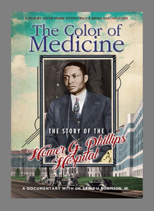 With COVID-19 Shining a Light on African-American Medical Care, Vision Films is Proud to Present 'The Color of Medicine: The Story of Homer G. Phillips Hospital'