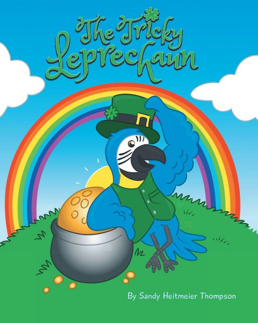 Sandy Heitmeier Thompson's New Book 'The Tricky Leprechaun' is an Enthralling Tale That Teaches Children the Importance of Compassion Through a Leprechaun's Treasure