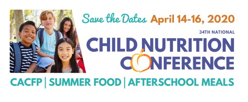 34th Annual Child Nutrition Conference to Be Held in Atlanta, GA April 14-16, 2020