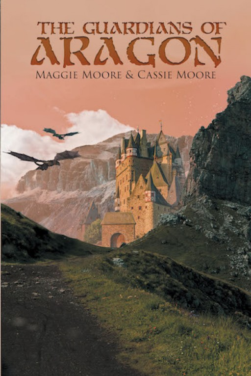 Maggie Moore and Cassie Moore's New Book 'The Guardians of Aragon' is a Captivating Tale of Friendship and Goodness Between Three Girls and the Dragon Realm