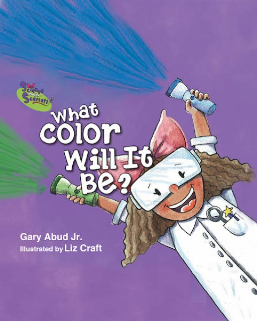 Gary Abud's New Book 'What Color Will It Be?' is a Vividly Illustrated Tale of a Child's Playful and Amazing Experiments That Bring Color to the World