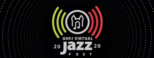 Jazz at Home During GHFJ Virtual Jazz Fest