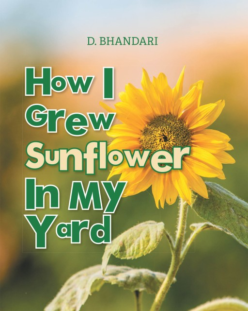 D. Bhandari's New Book 'How I Grew Sunflower in My Yard' Tells a Tale of the Simple Yet Fulfilling Joy of Growing Flowers