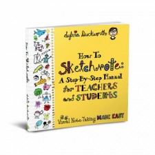 """""""How to Sketchnote: A Step-by-Step Manual for Teachers and Students"""""""