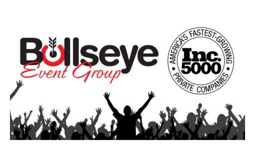 Bullseye Event Group Honored With Inclusion on Inc.'s 5000 Fastest Growing Companies in America