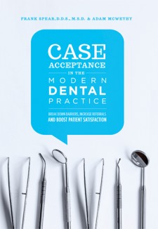 Case Acceptance and the Modern Dental Practice