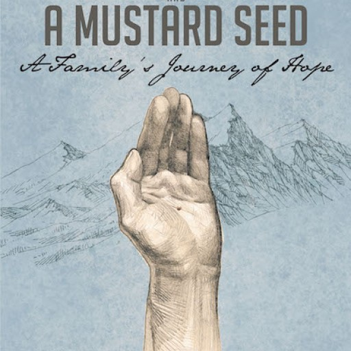"Nicole Allen's New Book ""Mountains and a Mustard Seed: A Family's Journey of Hope"" is a Gripping Chronicle of the Allen Family's Poignant Journey in Life."