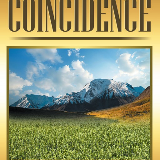 """Robert C. Martin's New Book """"Coincidence"""" is a Thought-Provoking Book About the Hidden Hand of God Throughout One Man's Lifetime."""