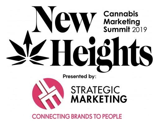 New Heights Cannabis Marketing Summit 2019 Presented by JLM Strategic Marketing Inc.