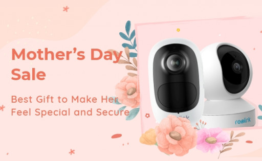 Reolink's Mother's Day Sale: Up to 26% Off Select Security Cameras to Bring Mom Peace of Mind