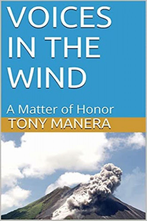 AUTHOR TONY MANERA ANNOUNCES GOODREADS GIVEAWAY CONTEST FOR HIS NEW MYSTERY NOVEL 'VOICES IN THE WIND - A Matter of Honor'