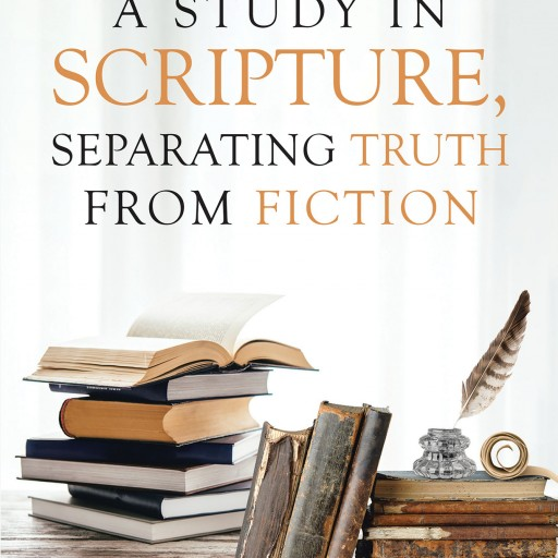 "Travis Yonson's New Book ""A Study in Scripture, Separating Truth From Fiction"" is a Valiant Undertaking to Divide Truth in Scripture From the Glamour of What is Taught Today."